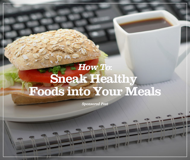 How To: Sneak Healthy Foods into Your Meals